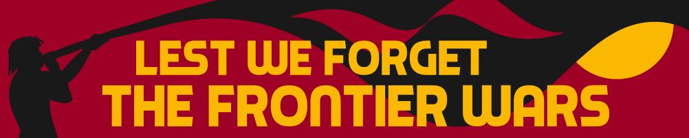 Download the Lest We Forget the Frontier Wars banner artwork
