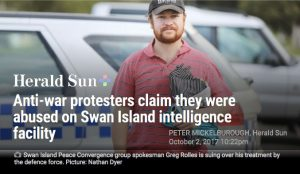 Swan Island intelligence accused of abusing protesters - Herald Sun article