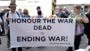 Banner displayed at the cenotaph November 11th, 2017 Honour the war dead by ending war