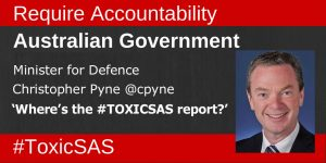 Christopher Pyne - where is the #ToxicSAS report?