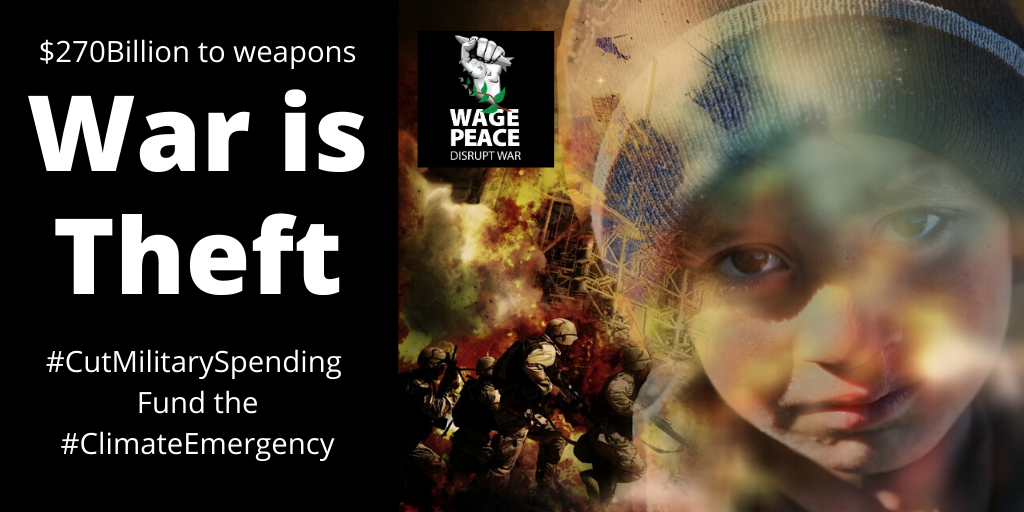 $270B to weapons. War is Theft. Cut Military Spending. Fund the Climate Emergency